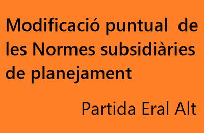 Modificació puntual de les Normes subsidiàries de planejament - Partida Eral Alt