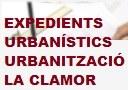 EXPEDIENTS URBANÍSTICS URBANITZACIÓ LA CLAMOR